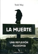 La Muerte: Una Reflexion Filosofica (Biblioteca Buridan) - Todd May - Biblioteca Buridán