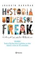 portada Historia Universal Freak - Joaquín Barañao - Planeta