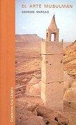 El Arte Musulmán (Cuadernos Arte Cátedra) - Georges Marcais - Catedra Ediciones