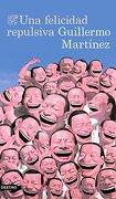 Una felicidad repulsiva (libro en Español) - Guillermo Martínez - Destino.