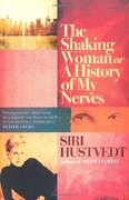 The Shaking Woman, or, a History of my Nerves (libro en Inglés) - Siri Hustvedt - Sceptre