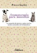 Aromaterapia Para Mascotas - Paula IbaÑEz - Catalonia