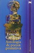 Antologia de Poesia Primitiva - Ernesto Cardenal - Alianza Editorial