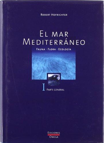 El mar mediterraneo. volumen i (guias del naturalista-peces-moluscos-biologia marina) robert hofrichter