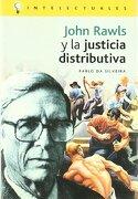 John rawls y la justicia distributiva (Intelectuales) - Pablo Da Silveira - Campo de Ideas