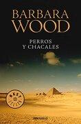 Perros y chacales - Barbara Wood - DeBols!llo