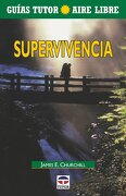 Guía Tutor Aire Libre. Supervivencia (Guia Tutor) - James Churchill - Ediciones Tutor