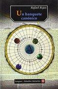 Un Banquete Canonico (Lengua y Estudios Literarios) - Rafael Rojas - Fondo De Cultura Economica