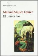 El Unicornio - Manuel Mujica Lainez - Editorial Seix Barral