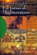 En torno al Mediterráneo (Orígenes) - Fernand Braudel - Ediciones Paidós