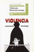 Violencia: Memoria Amarga - Javier Urra - Siglo XXI de España Editores, Madrid