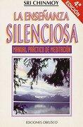 ENSEÑANZA SILENCIOSA, LA (BOLSILLO) (Obelisco Bolsillo) - Sry Chinmoy - Obelisco, Ediciones