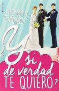 Y si de Verdad te Quiero? - Victoria Vilchez - Ediciones Kiwi S.L.
