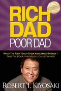 rich dad poor dad,what the rich teach their kids about money - that the poor and middle class do not! - robert t. kiyosaki - perseus distribution services
