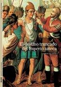 El Destino Truncado del Imperio Azteca - Serge Gruzinski - Blume