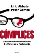 cómplices - peter gomez,lirio abbate - ediciones península