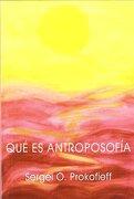 qué es antroposofía - sergei o. prokofieff -