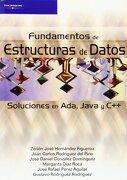 Fundamentos de Estructuras de Datos. Soluciones en Ada, Java y c++ - Zenón José Hernández Figueroa,Juan Carlos Rodríguez Del Pino,José Daniel González Domínguez - Unknown