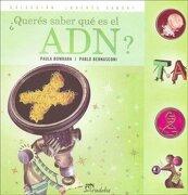 Queres Saber que es el Adn? - Paula Bombara - Eudeba
