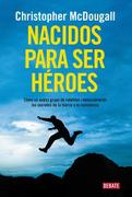 Nacidos Para ser Heroes - Christopher Mcdougall - Debate