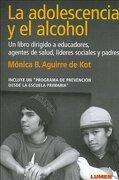 La Adolescencia y El Alcohol (Spanish Edition) - MONICA B. AGUILAR DE KOT - LUMEN