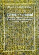 Forma y Voluntad (Ensayo) - Guillermo Aguirre-Martínez - Forma Y Voluntad