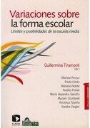 Variaciones Sobre la Forma Escolar - Tiramonti G. - Homo Sapiens