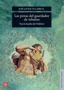 Las Penas Del Guardador De Rebaños. Tras La Huella Del Polifemo - José Javier Villarreal -