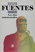 Los Dias Enmascarados - Carlos Fuentes - Ediciones Era