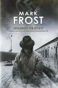 SEGUNDO OBJETIVO (GRANDES NOVELAS) - Mark Frost - Ediciones B