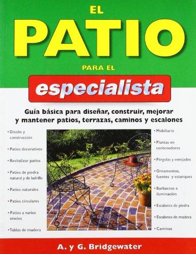 El patio para el especialista (guÍas del naturalista-jardinerÍa-paisajismo); a & g. bridgewater