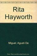 rita hayworth - miguel de agustí - edimat libros, s. a.