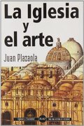 La Iglesia y el Arte (Iglesia y Sociedad) - Juan Plazaola Artola - Biblioteca Autores Cristianos