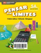 Pensar Sin Limites Matematica 5º Basico. Psl Singapur (Texto Del Alumno) - Marshall Cavendish Santillana - Marshall Cavendish Santillana