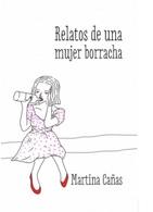 portada Relatos de una Mujer Borracha - Martina Cañas - Plaza & Janés