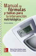 Manual de Fórmulas y Tablas Para la Intervención Nutriológica - Angel Ledesma - Mcgraw-Hill