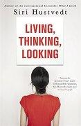 Living, Thinking, Looking (libro en Inglés) - Siri Hustvedt - Sceptre