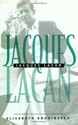 jacques lacan,an outline of a life and history of a system of thought - elisabeth roudinesco - blackwell pub