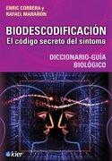 Biodescodificacion, el Codigo Secreto del Sintoma - Corbera-Marañ - Editorial Kier