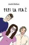 Pepi la fea 2 - Josefa Wallace - Plaza y Janes