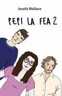 portada Pepi la fea 2 - Josefa Wallace - Plaza y Janes
