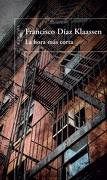 La Hora mas Corta - Francisco Diaz Klassen - Alfaguara