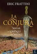 la conjura.matar a lorenzo de medici - eric frattini - espasa calpe