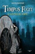 Tempus Fugit. Ladrones de almas (Alfaguara Juvenil) - Javier Ruescas - Alfaguara
