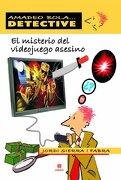 El Misterio Del Videojuego Asesino - Jordi Sierra I Fabra - Edebe