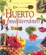 huerto mediterraneo,atlas ilustrado - varios autores -