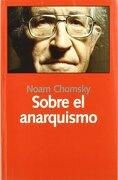 Sobre el Anarquismo - Noam Chomsky - Laetoli