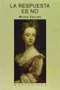 La respuesta es no (Biblioteca Wilkie Collins) - Wilkie Collins - Montesinos