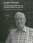 Jacques Chonchol un Cristiano Revolucionario en la Politica Chilena del Siglo xx - Claudio Robles Ortiz - UNIVERSIDAD FINIS TERRAE