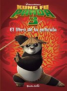 Kung fu Panda 3. El Libro de la Película - Dreamworks - Editorial Planeta, S.A.